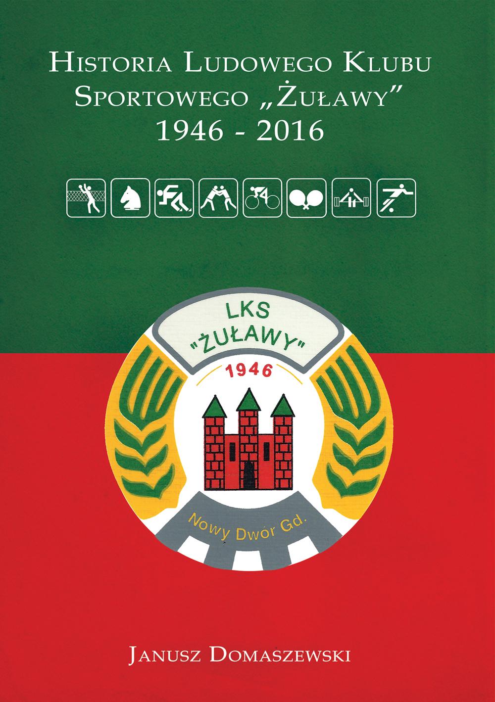 """Prezentacja książki J.Domaszewskiego """"Historia Klubu Sportowego LKS Żuławy"""""""